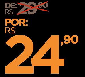 de R$29,90 por R$24,90